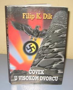 ČOVEK U VISOKOM DVORCU , Filip K. Dik