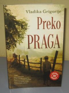 PREKO PRAGA , vladika Grigorije