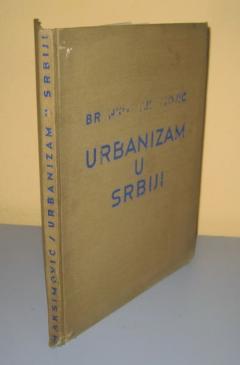 URBANIZAM U SRBIJI osnovna ispitivanja i dokumentacija 1938