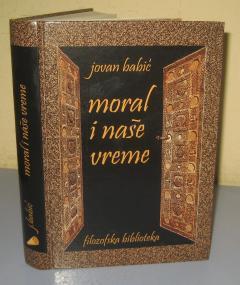 MORAL I NAŠE VREME , Jovan Babić