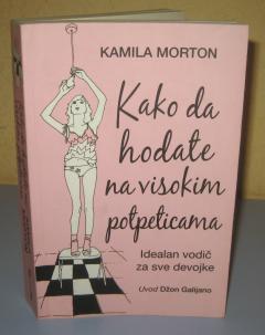 KAKO DA HODATE NA VISOKIM POTPETICAMA Kamila Morton