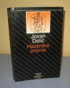 HAZARSKA PRIZMA , Jovan Delić