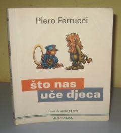 ŠTO NAS UČE DJECA , Piero Ferrucci
