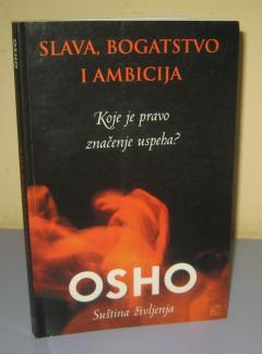 SLAVA BOGATSTVO I AMBICIJA , Osho