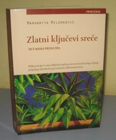 ZLATNI KLJUČEVI SREĆE pet reiki principa , Margarita Milenković