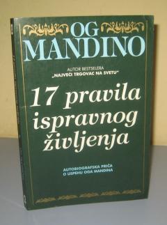 17 PRAVILA ISPRAVNOG ŽIVLJENJA , Og Mandino