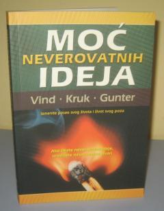 MOĆ NEVEROVATNIH IDEJA , Vind /Kruk / Gunter