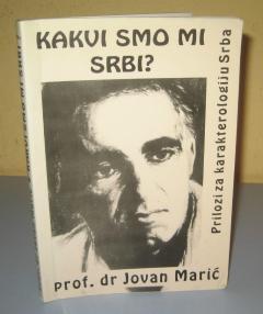 KAKVI SMO MI SRBI , prof. Dr. Jovan Marić