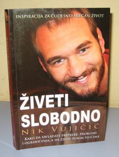 ŽIVETI SLOBODNO , Nik Vujičić