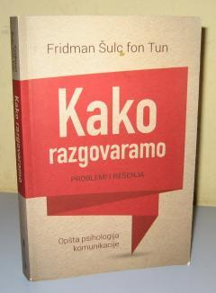 KAKO RAZGOVARAMO problemi i rešenja , Fridman Šulc fon Tun