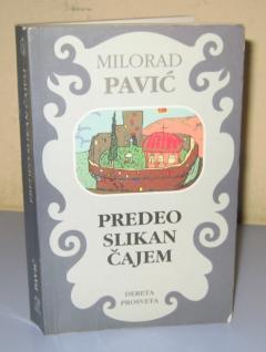 PREDEO SLIKAN ČAJEM , Milorad Pavić