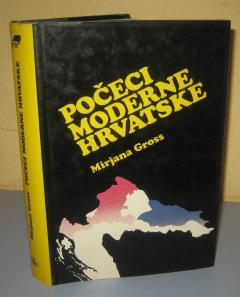 POČECI MODERNE HRVATSKE Mirjana Gross