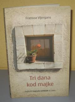 TRI DANA KOD MAJKE Fransoa Vijergans
