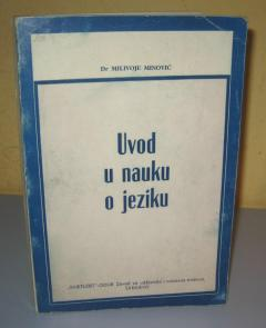 UVOD U NAUKU O JEZIKU Dr Milivoje Minović