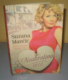 NEUKROTIVO SRCE Suzana Mančić