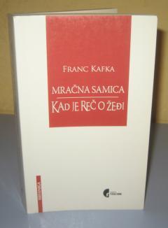 MRAČNA SAMICA / KAD JE REČ O ŽEĐI Franc Kafka