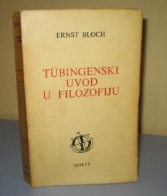 TUBINGENSKI UVOD U FILOZOFIJU Ernst Bloch