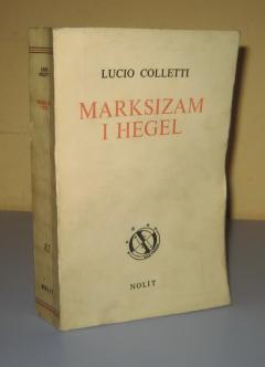 MARKSIZAM I HEGEL Lucio Colletti