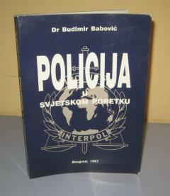 POLICIJA U SVJETSKOM PORETKU Dr Budimir Babović